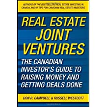 Real Estate Joint Ventures: The Canadian Investors Guide to Raising Money and Getting Deals Done ,by Campbell, Don R. ( 2011 ) Hardcover