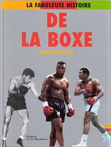 Télécharger en ligne La fabuleuse histoire de la boxe pdf