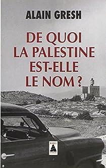 De quoi la Palestine est-elle le nom ? par Gresh