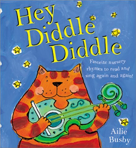 Download Hey, Diddle, Diddle: Favorite Nursery Rhymes to Read and Sing Again and Again! pdf epub