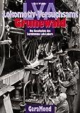 img - for LVA. Lokomotiv- Versuchsamt Grunewald. Die Geschichte des ber hmten Lok- Labors. book / textbook / text book
