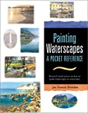Painting Waterscapes, Joe Francis Dowden, 0764156144