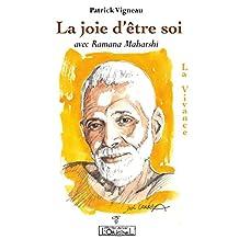 La joie d'être soi avec Ramana Maharshi: La Vivance (French Edition)
