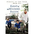 Flight of the Wounded Falcon (Forest at the Edge) (Volume 6)