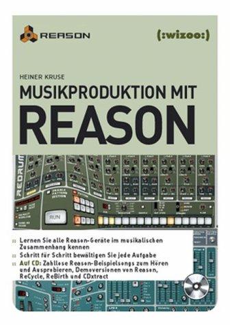 Musikproduktion mit Reason, m. CD-ROM