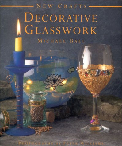 Decorative Glasswork (New Crafts)