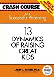 img - for Crash Course: Successful Parenting: 13 Dynamics of Raising Great Kids (Crash Course (J. Countryman)) book / textbook / text book