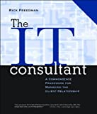 The IT Consultant : A Commonsense Framework for Managing the Client Relationship