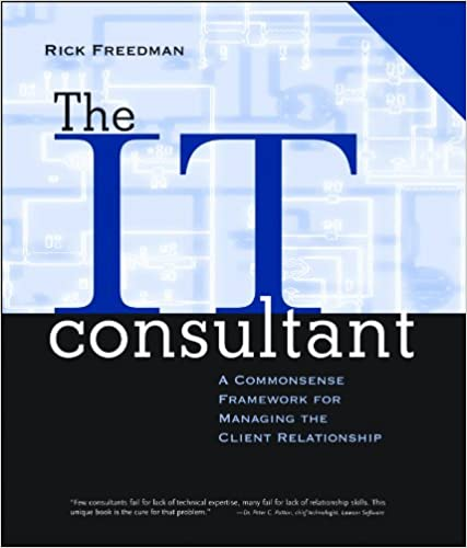 The it consultant a commonsense framework for managing the client the it consultant a commonsense framework for managing the client relationship 9780787951733 human resources books amazon malvernweather Image collections