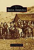 Irish Arizona, Janice Ryan Bryson and Kathleen Shappee Wood, 0738556475