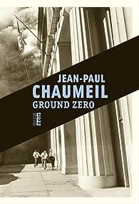 Ground Zero par Jean-Paul Chaumeil
