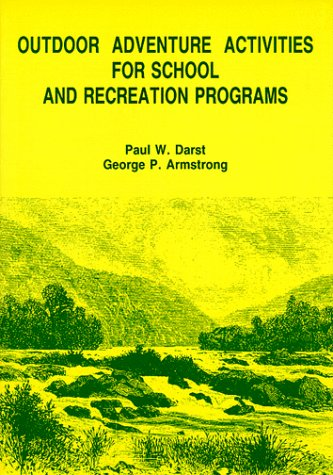 Outdoor Adventure Activities for School and Recreation Programs (Outdoor Adventure Activities For School And Recreation Programs)