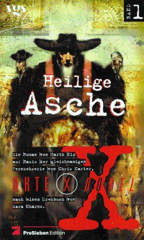 akte-x-novels-die-unheimlichen-flle-des-fbi-bd-1-heilige-asche