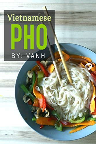 Vietnamese Pho The Vietnamese Recipe Blueprint The Only Authentic