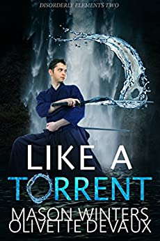 Like a Torrent (Disorderly Elements Book 2) by [Devaux, Olivette, Winters, Mason ]