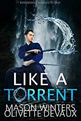 Like a Torrent (Disorderly Elements Book 2)
