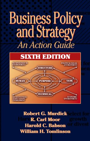 Business Policy and Strategy: An Action Guide, Sixth Edition