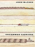 Uncommon Carriers, John McPhee, 0786290927