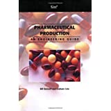 Pharmaceutical Production : An Engineering Guide by Bill Bennett and Graham Cole  (Jan 1, 2007)