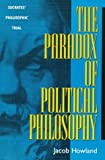 The Paradox of Political Philosophy, Jacob Howland, 084768976X