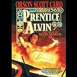 Prentice Alvin: Tales of Alvin Maker, Book 3 | Orson Scott Card