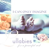 I Can Only Imagine - Lullabies for a Peaceful Rest