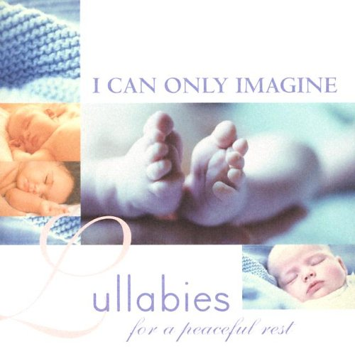 I Can Only Imagine - Lullabies for a Peaceful Rest by Brand: M2 Communications