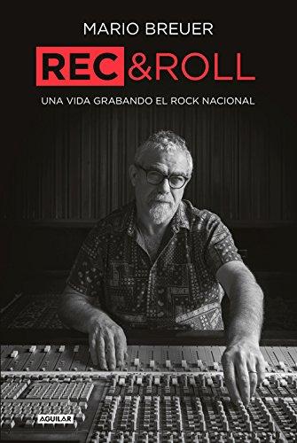 Rec & Roll: Una vida grabando el rock nacional (Spanish (Rec Audio)
