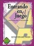 Entrando en el Juego: Enseñando para la participación (Spanish Edition)