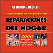 Black & Decker: la guía completa con fotos para hacer las reparaciones del hogar: Black & Decker: 9780865734890: Amazon.com: Books