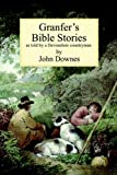 Granfer's Bible Stories, John Downes, 0951287281