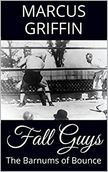 Fall Guys: The Barnums of Bounce by [Griffin, Marcus]