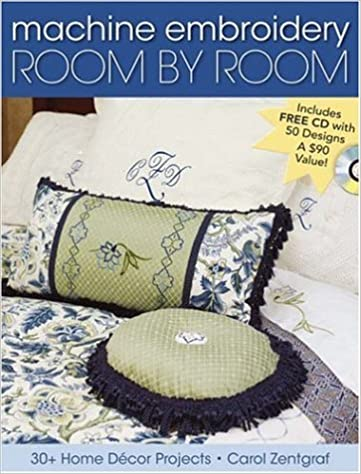 Machine Embroidery Room By Room 30 Home Decor Projects Carol