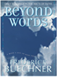 Beyond Words: Daily Readings in the ABC's of Faith (Buechner, Frederick)