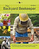Backyard Beekeeper - Revised and Updated: An Absolute Beginner's Guide to Keeping Bees in Your Yard and Garden
