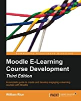 Moodle E-Learning Course Development, 3rd Edition Front Cover