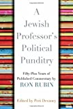 A Jewish Professor's Political Punditry, Ron Rubin and Peri Devaney, 0815610203