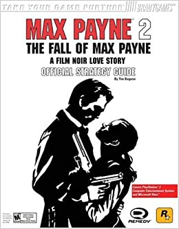 Max Payne 2 The Fall Of Max Payne Official Strategy Guide Bogenn