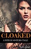 CLOAKED: A Witch Sisters Tale