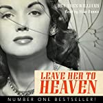 Leave Her to Heaven: Rediscovered Classics | Ben Ames Williams