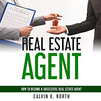 Amazon com: Real Estate Agent: How to Become a Successful