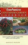 The EuroAmerican Container Garden Cookbook