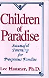 img - for Children of Paradise: Successful Parenting for Prosperous Familes book / textbook / text book