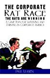 The Corporate Rat Race, Paul Ulasien, 1413791875