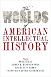 img - for The Worlds of American Intellectual History book / textbook / text book