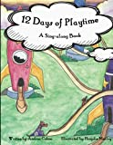 img - for 12 Days of Playtime: A Sing-along Book book / textbook / text book