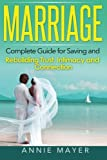 Marriage: Complete Guide for Saving and Rebuilding Trust, Intimacy and Connection (Marriage Counseling, Marriage Help, Intimacy Advice)