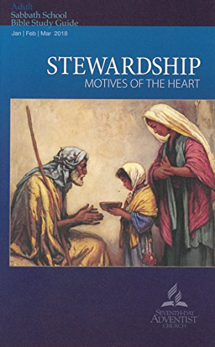 Stewardship: Motives of the Heart: Bible Study Guide 1Q 2018