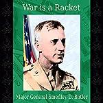 War Is a Racket | Major General Smedley D. Butler USMC Retired