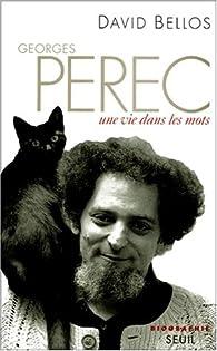 Georges Perec : une vie dans les mots par David Bellos